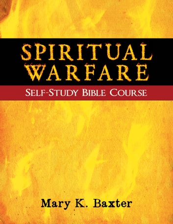 Spiritual Warfare Self-Study Bible Course 電子書 by Mary K. Baxter