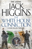 The White House Connection (Sean Dillon Series, Book 7)