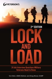 Lock and Load - 24 Job Interview Questions Military Veterans Need to Know ebook by Tom Stein,Greg Wood