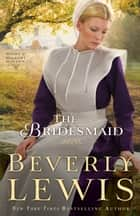 Bridesmaid, The ebook by Beverly Lewis