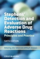 Stephens' Detection and Evaluation of Adverse Drug Reactions ebook by John Talbot,Jeffrey K. Aronson