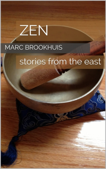 ZEN: Stories from the east ebook by Marc Brookhuis