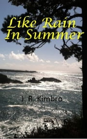 Like Rain in Summer - The Darker Side of Paradise ebook by J. R. Kimbro