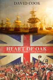 Heart of Oak - The Soldier Chronicles, #2 ebook by David Cook