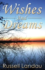Wishes And Dreams ebook by Russell Landau