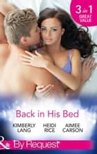 Back in His Bed: Boardroom Rivals, Bedroom Fireworks! / Unfinished Business with the Duke / How to Win the Dating War (Mills & Boon By Request) ekitaplar by Kimberly Lang, Heidi Rice, Aimee Carson
