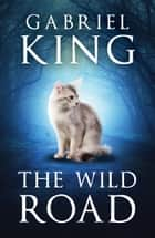 The Wild Road ebook by