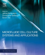 Microfluidic Cell Culture Systems ebook by Christopher Bettinger,Jeffrey T Borenstein,Sarah L Tao