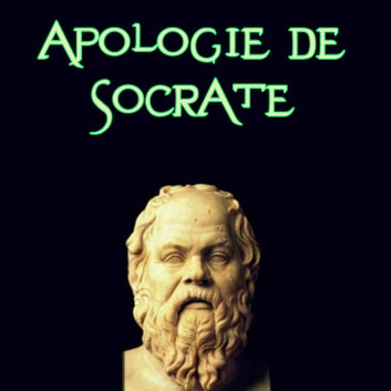 Apologie de Socrate audiobook by Platón