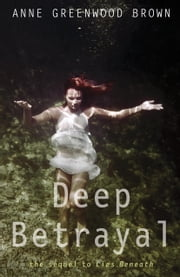 Deep Betrayal ebook by Anne Greenwood Brown
