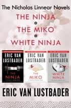 The Nicholas Linnear Novels ebook by Eric V Lustbader