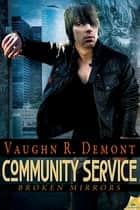 Community Service ebook by Vaughn R. Demont