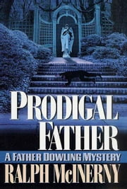 Prodigal Father - A Father Dowling Mystery ebook by Ralph McInerny