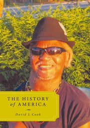 The History of America ebook by David L Cook