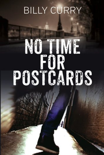 No Time for Postcards ebook by Billy Curry