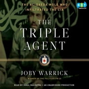 The Triple Agent - The al-Qaeda Mole who Infiltrated the CIA audiobook by Joby Warrick