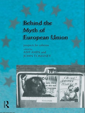 Behind the Myth of European Union - Propects for Cohesion ebook by