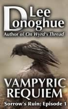 Vampyric Requiem ebook by Lee Donoghue