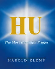 HU, The Most Beautiful Prayer ebook by Harold Klemp