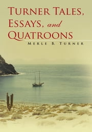 Turner Tales, Essays, and Quatroons ebook by Merle B. Turner