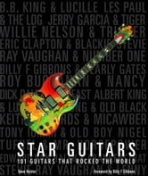 Star Guitars - 101 Guitars That Rocked the World ebook by Dave Hunter