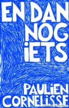 En dan nog iets ebook by Paulien Cornelisse