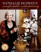Nathalie Dupree's Comfortable Entertaining - At Home with Ease and Grace ebook by Nathalie Dupree, Nathalie Dupree Enterprises, Tom Eckerle