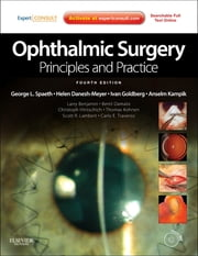 Ophthalmic Surgery: Principles and Practice ebook by George L. Spaeth,Helen Danesh-Meyer,Ivan Goldberg,Anselm Kampik