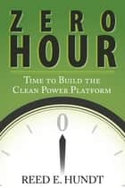 Zero Hour ebook by Reed Hundt