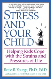 Stress and Your Child ebook by Betty Youngs