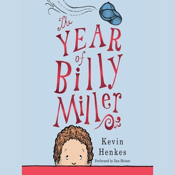 The Year of Billy Miller audiobook by Kevin Henkes