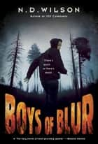 Boys of Blur ebook by N. D. Wilson