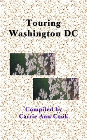 Touring Washington DC ebook by Carrie Cook