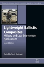 Lightweight Ballistic Composites - Military and Law-Enforcement Applications ebook by