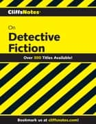 CliffsNotes on Detective Fiction ebook by L. David Allen