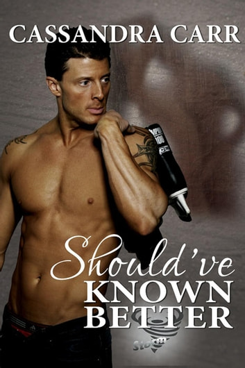 Should've Known Better - Storm, #1 ebook by Cassandra Carr