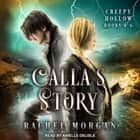 Calla's Story - Creepy Hollow Books 4-6 audiobook by Rachel Morgan