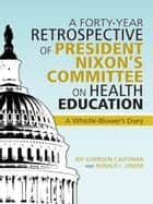 A Forty-Year Retrospective of President Nixon's Committee on Health Education ebook by Cauffman and Ronald L. Linder