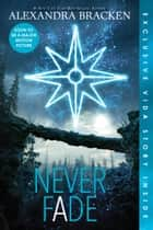 Never Fade ebook by Alexandra Bracken