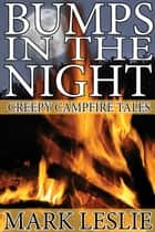 Bumps in the Night - Creepy Campfire Tales ekitaplar by Mark Leslie
