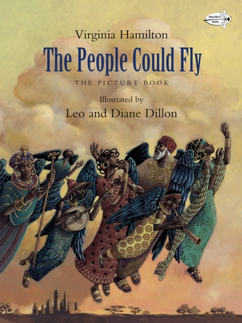 The People Could Fly: The Picture Book ebook by Virginia Hamilton