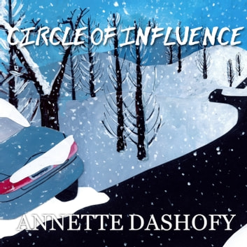 Circle of Influence audiobook by Annette Dashofy