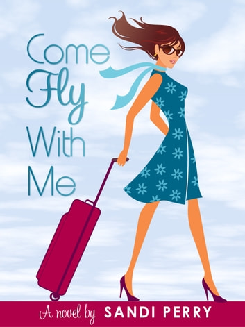 Come Fly With Me ebook by Sandi Perry
