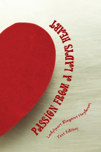 Passion From a Ladys Heart ebook by Ladyheart Magaret Henderson