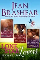 Lone Star Lovers Boxed Set - Books 1-3 ebook by Jean Brashear