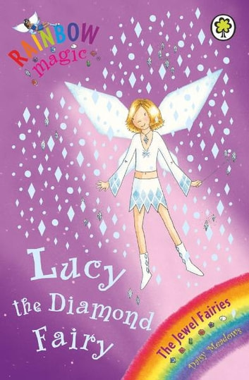 Lucy the Diamond Fairy - The Jewel Fairies Book 7 ebook by Daisy Meadows