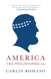 America the Philosophical ebook by Carlin Romano