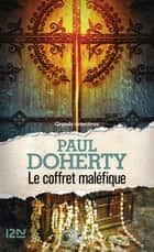 Le Coffret maléfique ebook by Paul DOHERTY, Christiane POUSSIER