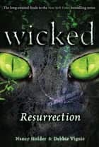 Wicked: Resurrection ebook by Nancy Holder, Debbie Viguie
