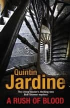 A Rush of Blood ebook by Quintin Jardine